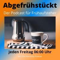 Abgefrühstückt - Der Podcast für Frühaufsteher