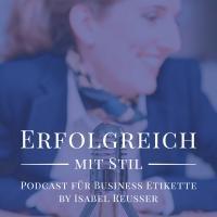 Erfolgreich mit Stil - Business Etikette by Isabel Reusser